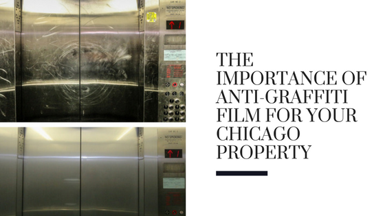The Importance of Anti-Graffiti Film for Your Chicago Property
