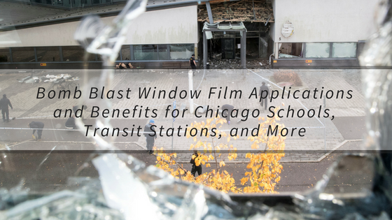 Bomb Blast Window Film Applications and Benefits for Chicago Schools, Transit Stations, and More