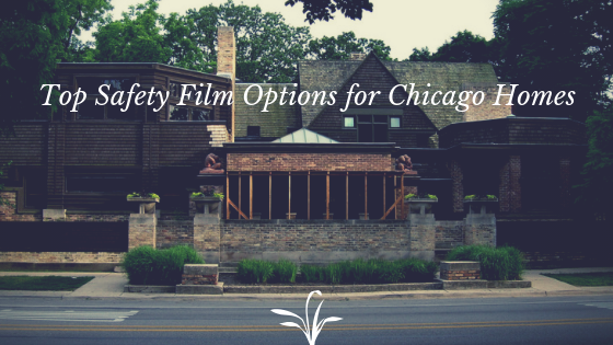 Top Safety Film Options for Chicago Homes
