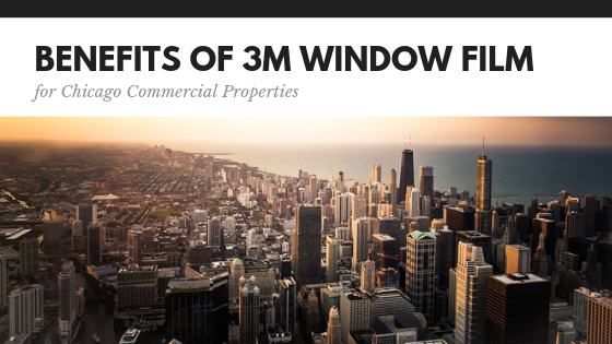 3m window film benefits chicago